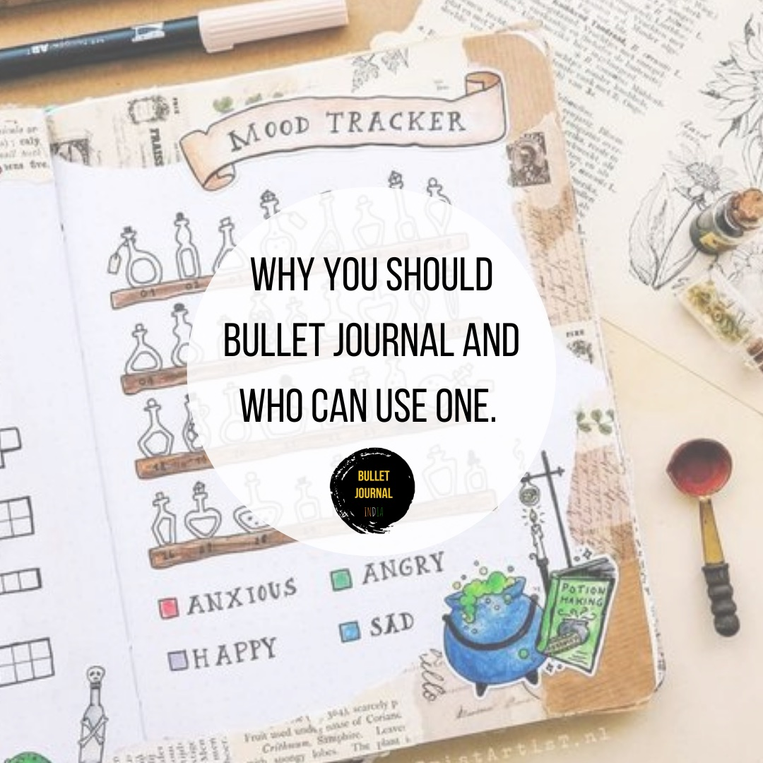 Why do You need to Bullet Journal and Who Can Use One.