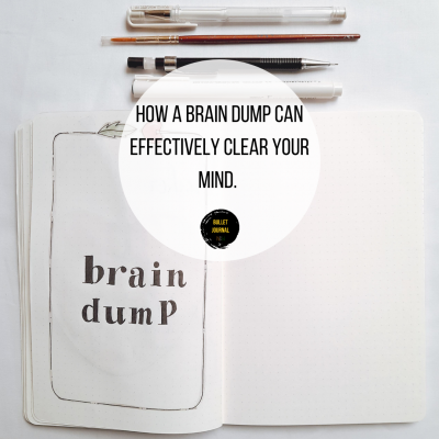 How a Brain Dump can effectively clear your mind.