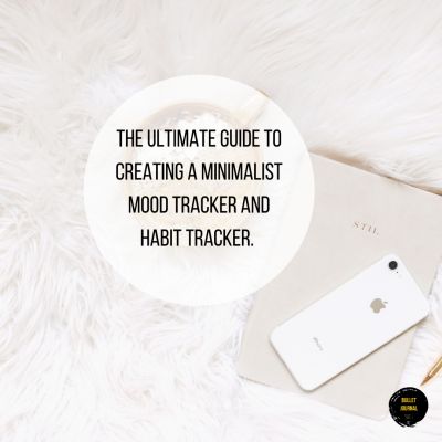 The ultimate guide to creating a minimalist mood tracker and habit tracker.