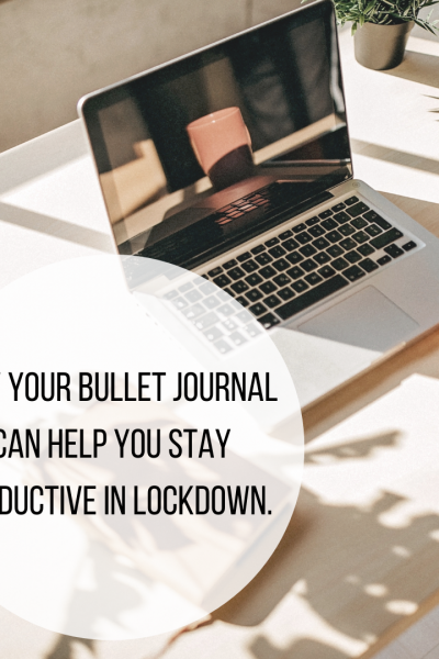 how-your-bullet-journal-can-help-you-stay-productive-in-lockdown