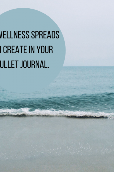 10 wellness spreads to create in your bullet journal.