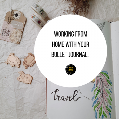 Working From Home With Your Bullet Journal.