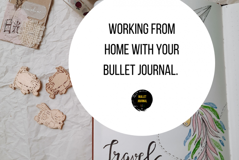 Working From Home With Your Bullet Journal